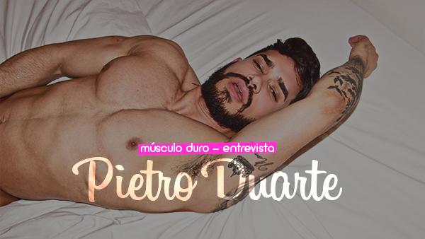 Músculo Duro - Entrevista - Pietro Duarte